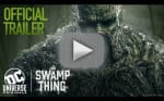 Swamp Thing Trailer: DC Universe Turns to Horror for Latest Drama
