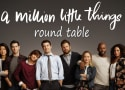 A Million Little Things Round Table: So. Many. Feels!