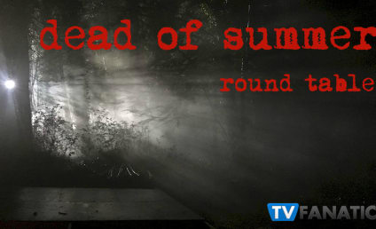 Dead of Summer Round Table: Run Away From Your Problems