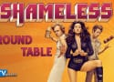 Shameless Round Table: Will Fiona Keep Her Baby?