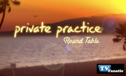"Private Practice Round Table: ""Another Second Chance"""