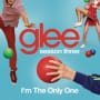 Glee cast im the only one