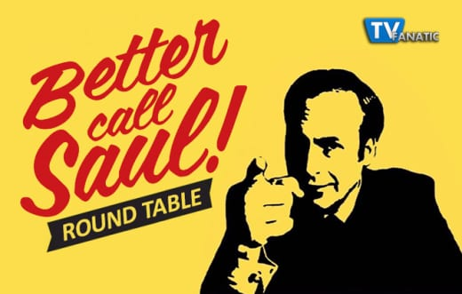 Better Call Saul Round Table 1-27-15