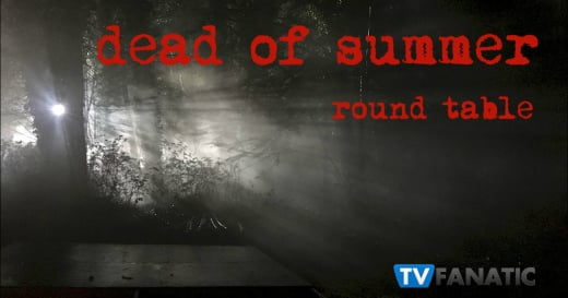 Dead of Summer Round Table