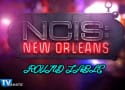 NCIS New Orleans Round Table: Borin on Board?
