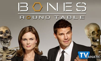 Bones Round Table: A Round of Applause