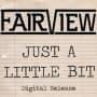 Fairview just a little bit