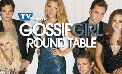 "Gossip Girl Round Table: ""The Dark Night"""