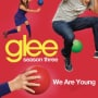 Glee cast we are young
