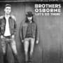 Brothers osborne lets go there