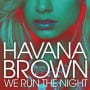 Havana brown we run the night